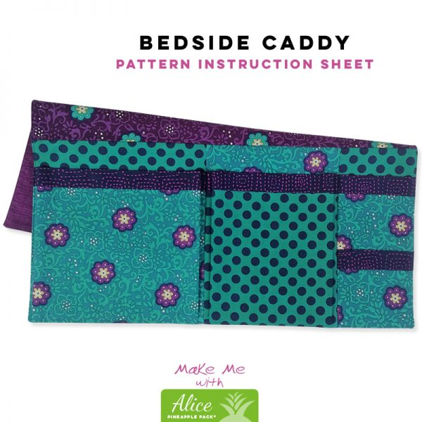 Bedside Caddy - Alice Pineapple Pack Pattern