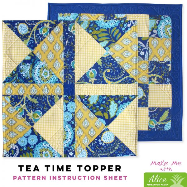 Tea Time Topper - Alice Pineapple Pack Pattern