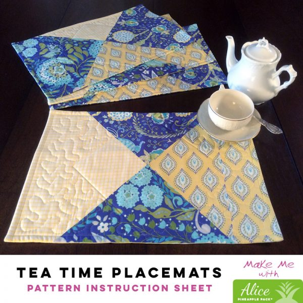 Tea Time Placemats - Alice Pineapple Pack Pattern