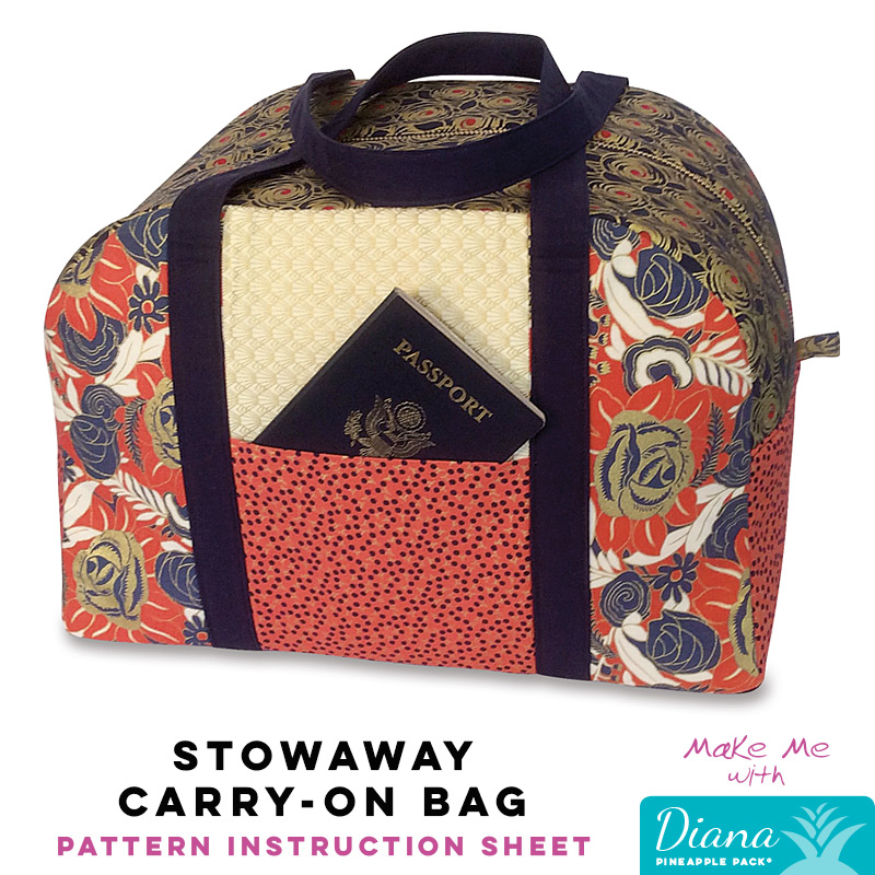 Stowaway Carry-on Bag - Diana Pineapple Pack Pattern