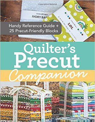 Quilter‰Ûªs Precut Companion by C&T Publishing