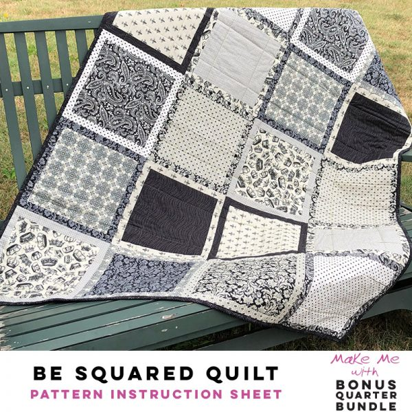 Be Squared Quilt - Bonus Quarter Bundle Pattern