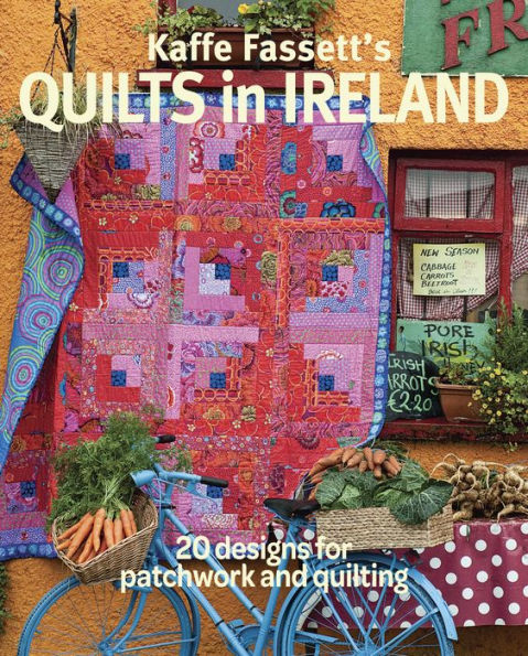Kaffe Fassett's Quilts in Ireland Book - AUTOGRAPHED by Kaffe