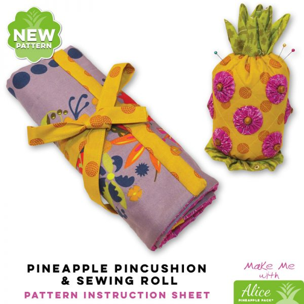 Pineapple Pincushion & Sewing Roll - Alice Pineapple Pack Pattern