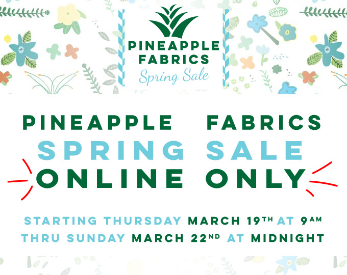 Pineapple Fabrics Spring Online Sale Only