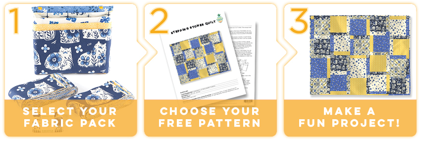 Select your fabric pack, Choose your free pattern, make a fun project.